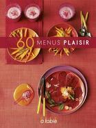 Couverture du livre « 60 menus plaisir » de Collectif aux éditions Filipacchi