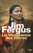 Couverture du livre « La vengeance des mères » de Jim Fergus aux éditions Cherche Midi