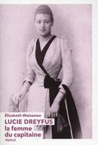 Couverture du livre « Lucie Dreyfus, la femme du capitaine » de Elisabeth Weissman aux éditions Textuel