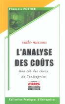 Couverture du livre « L'analyse des couts. une cle des choix de l'entreprise - vade-mecum » de Pottier F. aux éditions Management Et Societe