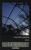 Couverture du livre « Zoo » de Philippe Jerome aux éditions Transbordeurs
