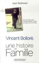 Couverture du livre « Vincent Bolloré ; une histoire de famille » de Jean Bothorel aux éditions Jean Picollec