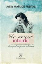 Couverture du livre « Un amour interdit » de Adilia Maia De Freitas aux éditions La Compagnie Litteraire