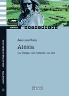Couverture du livre « Alésia ; un village, une bataille, un site » de Jean-Louis Voisin aux éditions Editions De Bourgogne