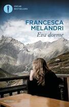 Couverture du livre « Eva dorme » de Francesca Melandri aux éditions Mondadori
