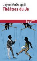Couverture du livre « Théâtres du je » de Joyce Mcdougall aux éditions Gallimard