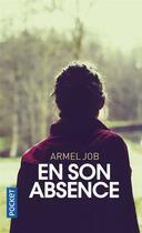 Couverture du livre « En son absence » de Armel Job aux éditions Pocket