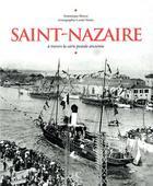 Couverture du livre « Saint-Nazaire à travers la carte postale ancienne » de Dominique Bloyet et Lionel Houis aux éditions Herve Chopin