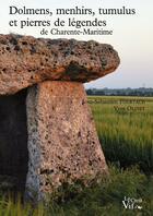 Couverture du livre « Dolmens, menhirs, tumulus et pierres de légendes de Charente-Maritime » de Jean-Sebastien Pourtaud et Yves Olivet aux éditions Croit Vif