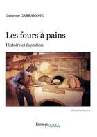 Couverture du livre « Les fours à pain ; histoire et évolution » de Giuseppe Garramone aux éditions Melibee