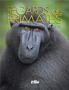 Couverture du livre « Regards de primates » de Patrick Kientz aux éditions Vilo