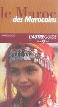 Couverture du livre « Le maroc des marocains » de Marion Scali aux éditions Liana Levi