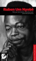 Couverture du livre « Ruben Um Nyobè ; recueil de textes » de Said Bouamama et Um Nyobe Ruben aux éditions Cetim Ch