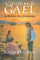 Couverture du livre « Coeur de Gaël ; la rivière des promesses » de Sonia Marmen aux éditions Les Editions Jcl
