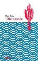Couverture du livre « L'île cassée » de Marie Cliche aux éditions Michel Brule