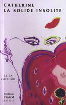 Couverture du livre « Catherine la solide insolite » de Leila Chellabi aux éditions Lcd Mediation