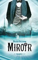 Couverture du livre « Paranoïa T.2 ; miroir » de Melissa Bellevigne aux éditions Black Moon