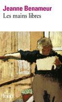 Couverture du livre « Les mains libres » de Jeanne Benameur aux éditions Gallimard