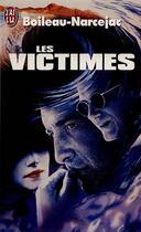 Couverture du livre « Les Victimes » de Boileau-Narcejac aux éditions J'ai Lu
