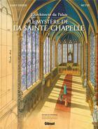 Couverture du livre « L'architecte du Palais ; le mystère de la Sainte-Chapelle » de Andrea Mutti et Pierre-Roland Saint-Dizier aux éditions Glenat