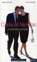 Couverture du livre « Carla et Nicolas ; la véritable histoire » de Valerie Benaim aux éditions Editions Du Moment