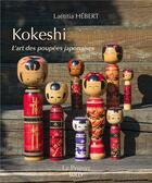 Couverture du livre « Kokeshi, l'art des poupées japonaises » de Laetitia Hebert aux éditions Sully