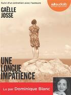 Couverture du livre « Une longue impatience - livre audio 1 cd mp3 - suivi d'un entretien avec l'auteure » de Gaelle Josse aux éditions Audiolib