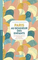 Couverture du livre « Paris au bonheur des enfants » de Julie Gerbet et Sabine Roche aux éditions Parigramme