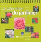 Couverture du livre « Le calendrier du jardinier » de Collectif aux éditions Selection Du Reader's Digest