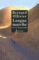 Couverture du livre « Longue marche t.2 ; vers Samarcande » de Bernard Ollivier aux éditions Libretto
