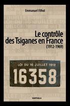 Couverture du livre « Le contrôle des Tsiganes en France (1972-1969) » de Emmanuel Filhol aux éditions Karthala