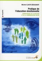 Couverture du livre « Pratique de l'éducation émotionnelle ; apprentissage de la relation et de la communication justes (2e édition) » de Claeys Bouuaert Mich aux éditions Le Souffle D'or