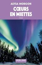 Couverture du livre « Coeurs en miettes » de Alysa Morgon aux éditions Lucien Souny