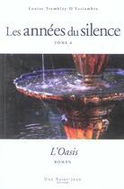 Couverture du livre « Les années du silence T.6 ; l'oasis » de Louise Tremblay D'Essiambre aux éditions Guy Saint-jean