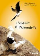 Couverture du livre « L'enfant et l'hirondelle » de Juliette Armagnac et Claire Giuseppi aux éditions Arphilvolis