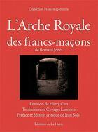 Couverture du livre « L'arche royale des francs-macons » de Bernard Jones aux éditions La Hutte