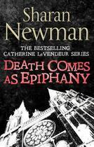 Couverture du livre « Death Comes as Epiphany » de Sharan Newman aux éditions Little Brown Book Group Digital