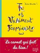 Couverture du livre « Tu es vraiment formidable » de Lucile Ahrweiller aux éditions Hachette Enfants