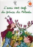 Couverture du livre « L'ami vert cerf du prince de Motordu » de Pef aux éditions Gallimard-jeunesse