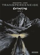 Couverture du livre « Transperceneige - extinctions T.2 » de Matz et Jean-Marc Rochette aux éditions Casterman