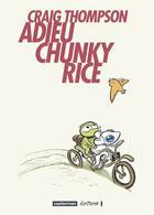 Couverture du livre « Adieu Chunky Rice » de Craig Thompson aux éditions Casterman