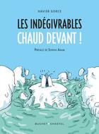 Couverture du livre « Les indégivrables ; chaud devant ! » de Xavier Gorce aux éditions Buchet Chastel