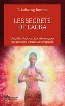 Couverture du livre « Les secrets de l'aura » de Tuesday Lobsang Rampa aux éditions J'ai Lu