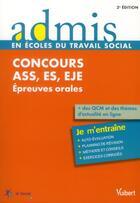 Couverture du livre « Concours ASS, ES, EJE ; épreuves orales ; je m'entraîne (2e édition) » de Gwenaelle Taloc aux éditions Vuibert