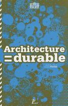 Couverture du livre « Architecture durable ; 30 architectes, 30 projets en Ile-de-France » de Jacques Ferrier aux éditions Picard