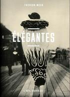 Couverture du livre « Élégantes » de Sylvie Aubenas aux éditions Bibliotheque Nationale De France
