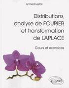 Couverture du livre « Distributions Analyse De Fourier Et Transformation De Laplace Cours Et Exercices » de Lesfari aux éditions Ellipses Marketing