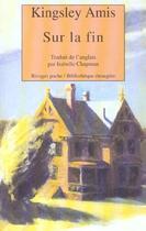 Couverture du livre « Sur la fin » de Amis Kingsley aux éditions Rivages