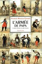 Couverture du livre « L'armée de papa ou la drôle d'histoire du soldat français » de Patrick Monier-Vinard aux éditions Des Equateurs