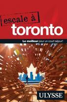 Couverture du livre « Escale à ; Toronto (édition 2019) » de Collectif Ulysse aux éditions Ulysse